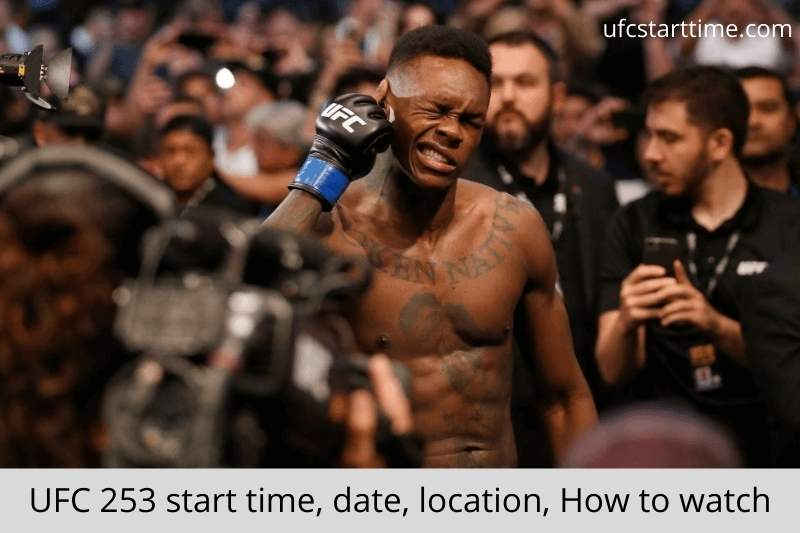 UFC 253 start time, date, location, How to watch